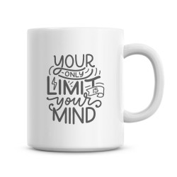 """Tasse """"Your only limit is..."""